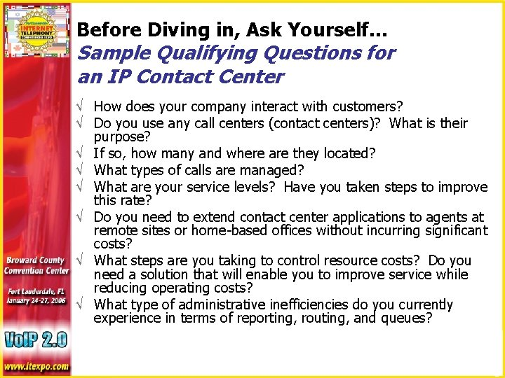 Before Diving in, Ask Yourself… Sample Qualifying Questions for an IP Contact Center √
