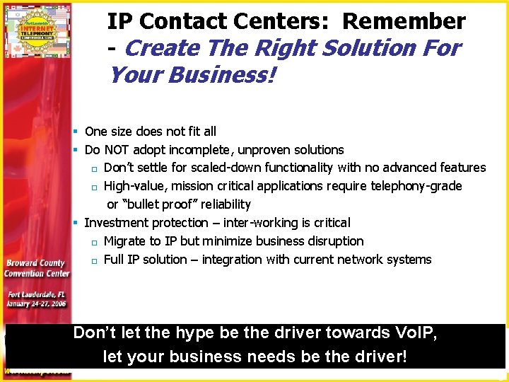 IP Contact Centers: Remember - Create The Right Solution For Your Business! § One