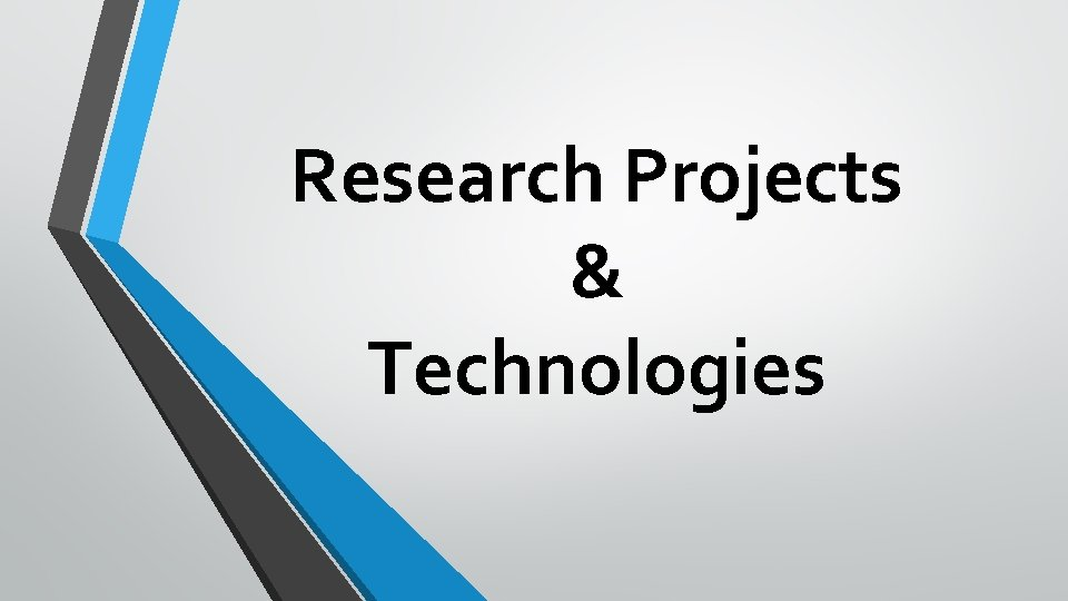 Research Projects & Technologies