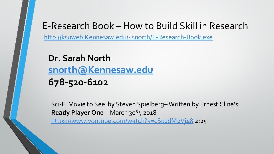 E-Research Book – How to Build Skill in Research http: //ksuweb. Kennesaw. edu/~snorth/E-Research-Book. exe