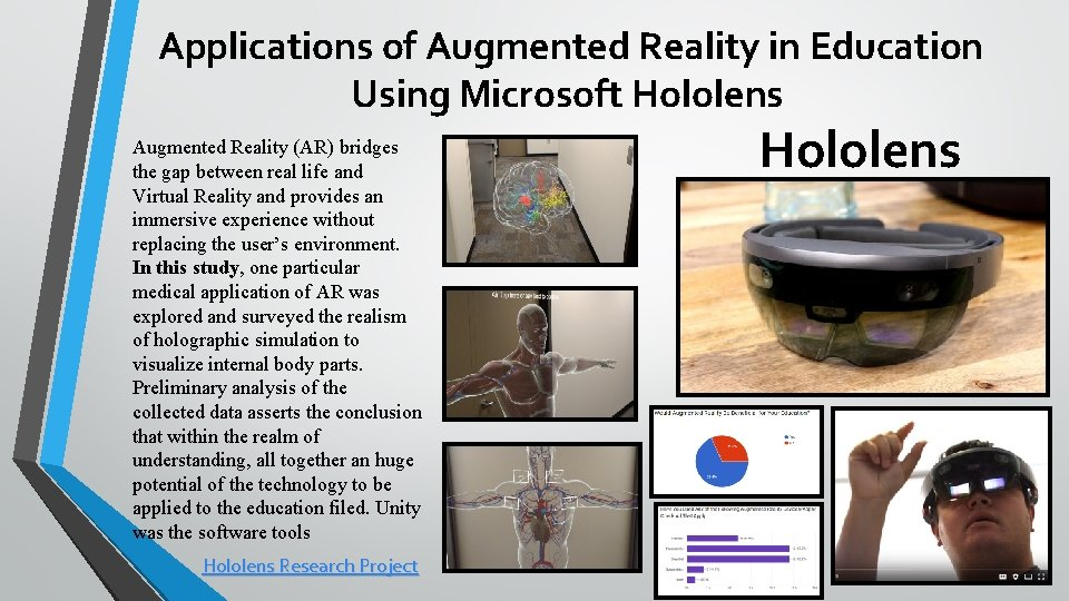 Applications of Augmented Reality in Education Using Microsoft Hololens Augmented Reality (AR) bridges the