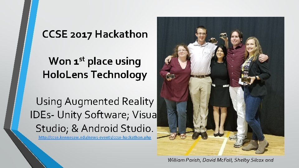 CCSE 2017 Hackathon Won 1 st place using Holo. Lens Technology Using Augmented Reality