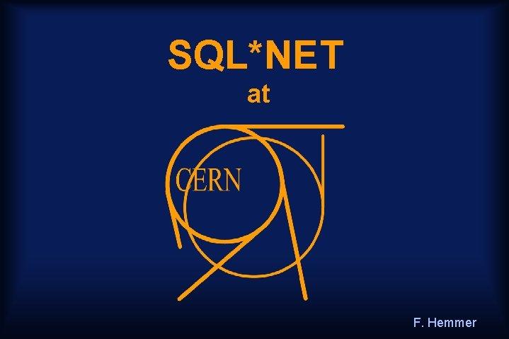 SQL*NET at F. Hemmer
