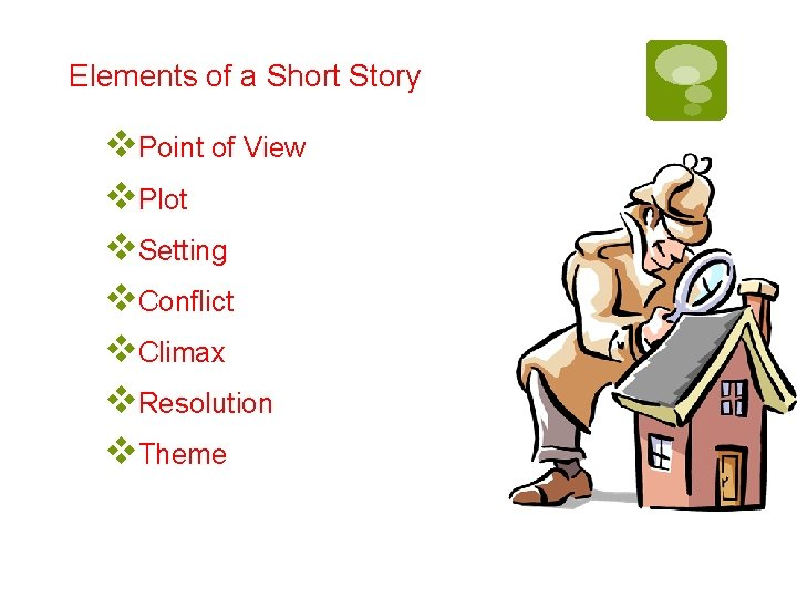 Elements of a Short Story v. Point of View v. Plot v. Setting v.