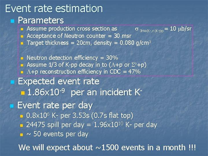 Event rate estimation n Parameters n n n n Assume production cross section as