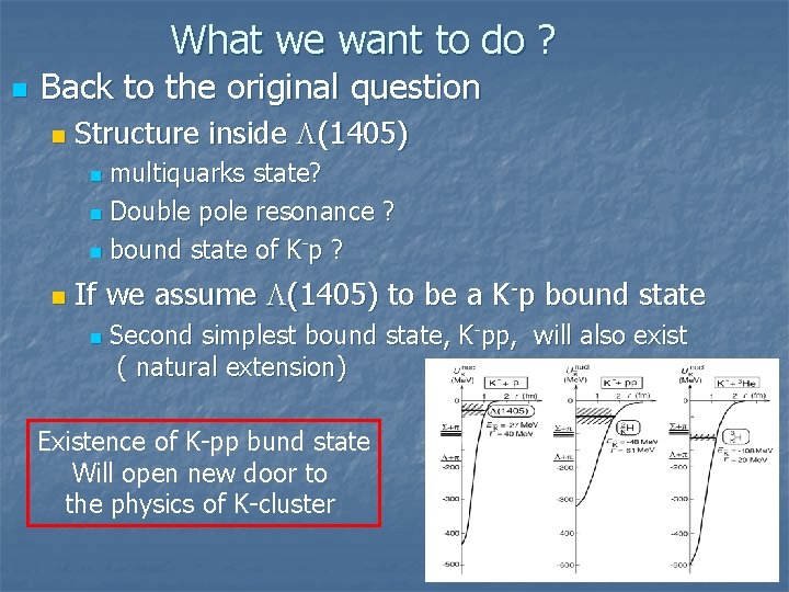 What we want to do ? n Back to the original question n Structure