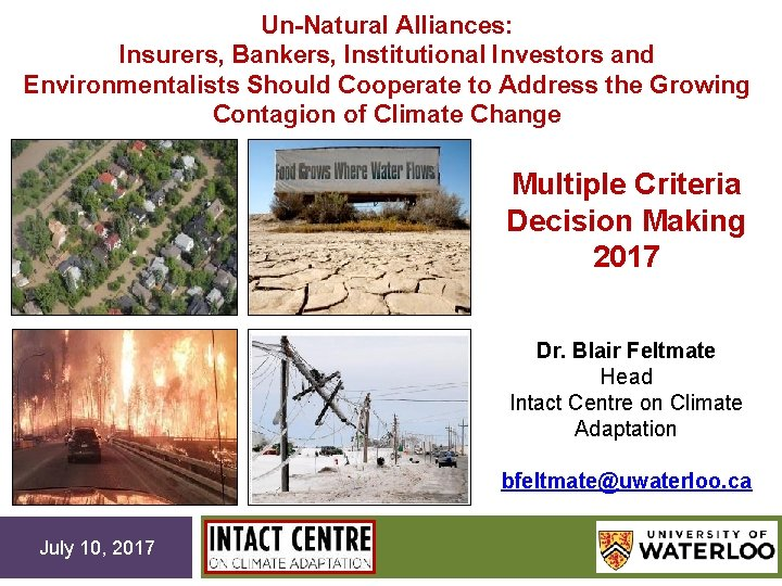 Un-Natural Alliances: Insurers, Bankers, Institutional Investors and Environmentalists Should Cooperate to Address the Growing