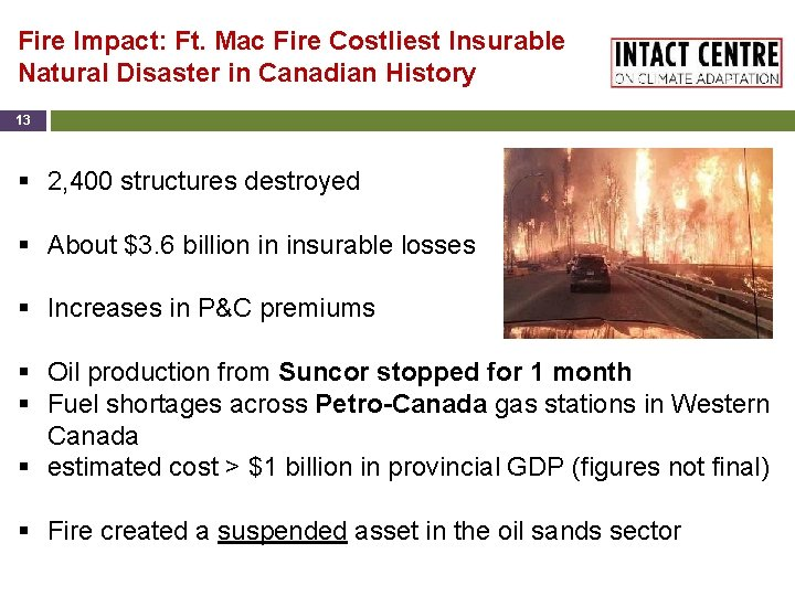 Fire Impact: Ft. Mac Fire Costliest Insurable Natural Disaster in Canadian History 13 §