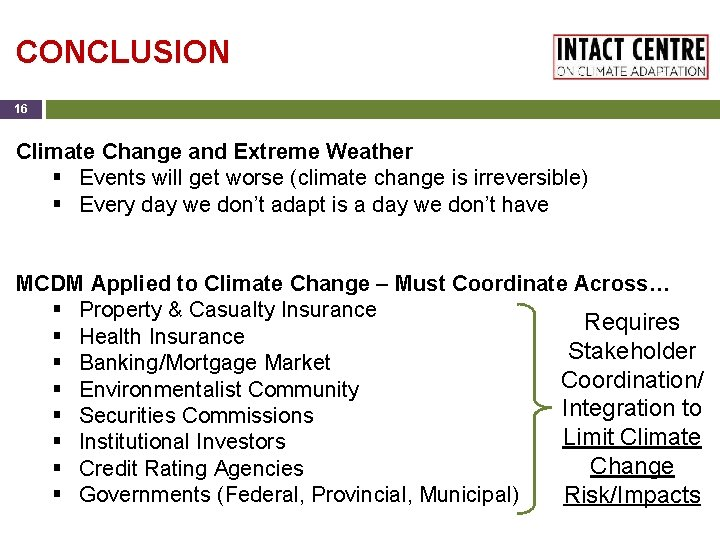 CONCLUSION 16 Climate Change and Extreme Weather § Events will get worse (climate change