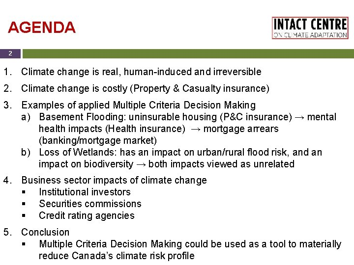 AGENDA 2 1. Climate change is real, human-induced and irreversible 2. Climate change is