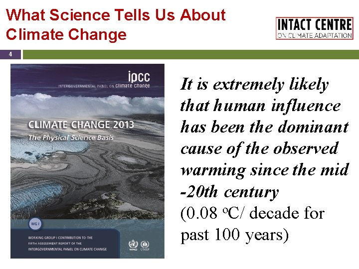 What Science Tells Us About Climate Change 4 It is extremely likely that human