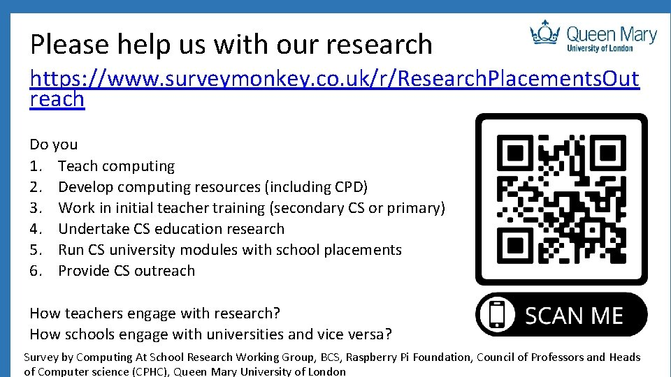 Please help us with our research https: //www. surveymonkey. co. uk/r/Research. Placements. Out reach