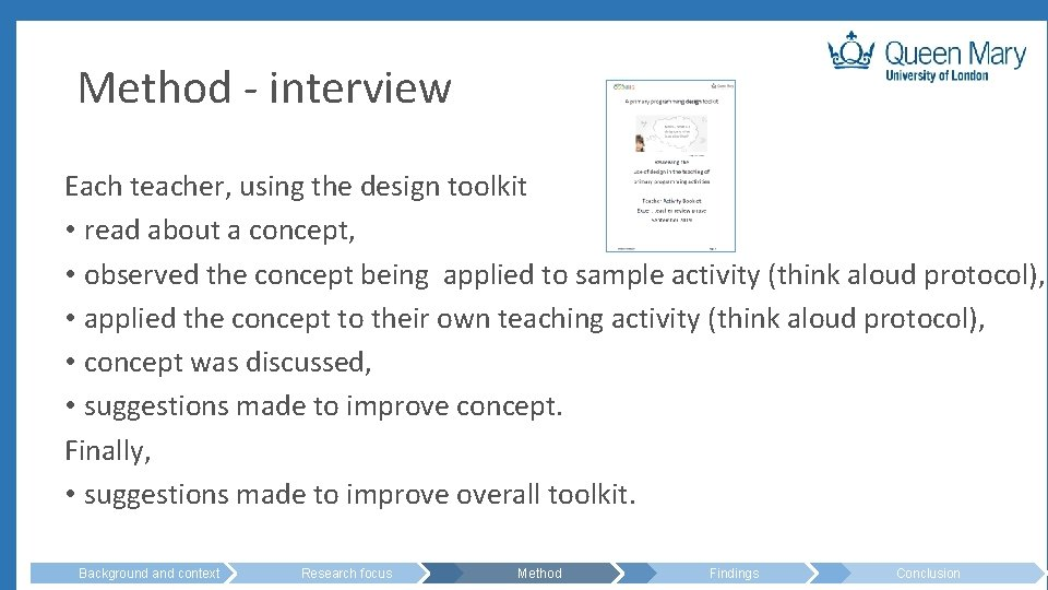 Method - interview Each teacher, using the design toolkit • read about a concept,