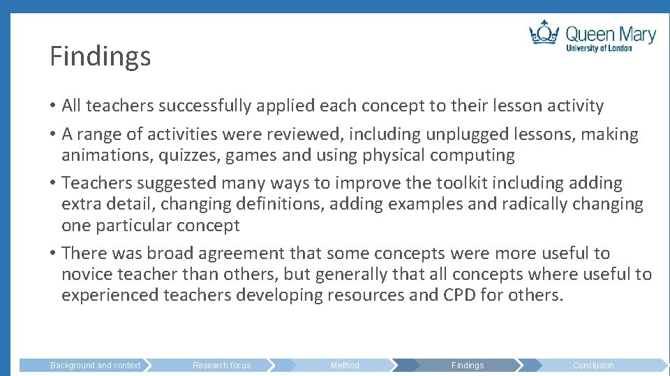 Findings • All teachers successfully applied each concept to their lesson activity • A