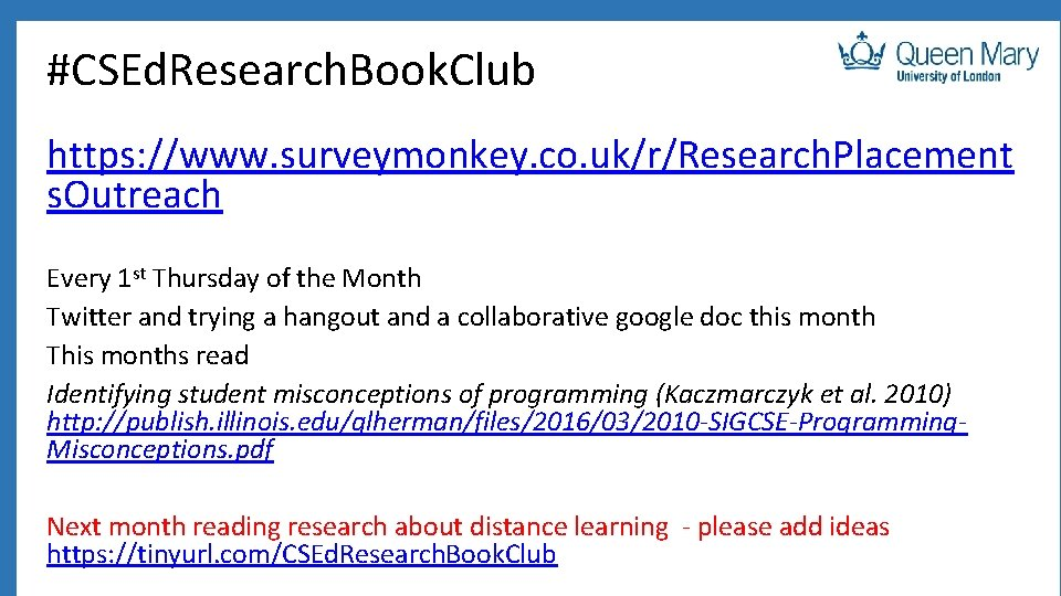#CSEd. Research. Book. Club https: //www. surveymonkey. co. uk/r/Research. Placement s. Outreach Every 1