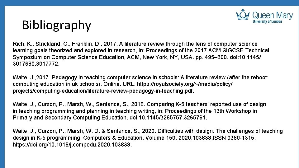 Bibliography Rich, K. , Strickland, C. , Franklin, D. , 2017. A literature review