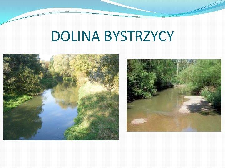DOLINA BYSTRZYCY