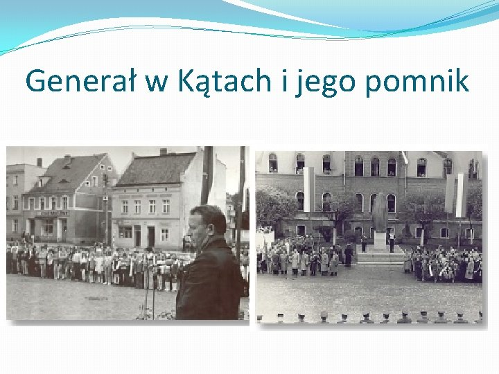 Generał w Kątach i jego pomnik