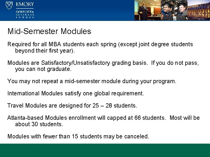 Mid-Semester Modules Required for all MBA students each spring (except joint degree students beyond