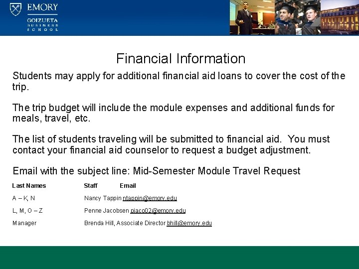 Financial Information Students may apply for additional financial aid loans to cover the cost
