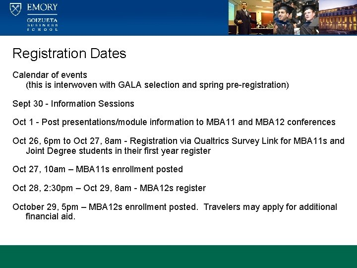 Registration Dates Calendar of events (this is interwoven with GALA selection and spring pre-registration)