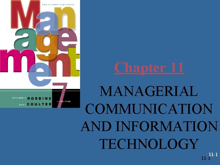 Chapter 11 MANAGERIAL COMMUNICATION AND INFORMATION TECHNOLOGY 11 -1