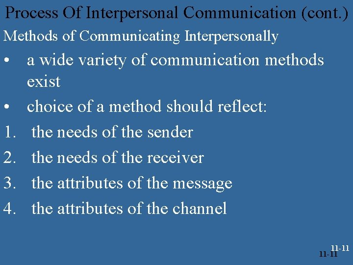 Process Of Interpersonal Communication (cont. ) Methods of Communicating Interpersonally • a wide variety