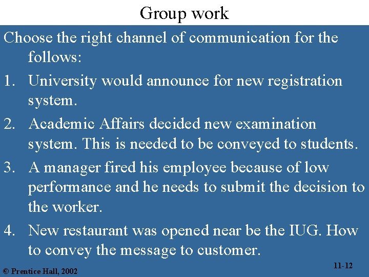 Group work Choose the right channel of communication for the follows: 1. University would