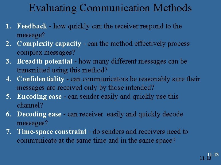 Evaluating Communication Methods 1. Feedback - how quickly can the receiver respond to the