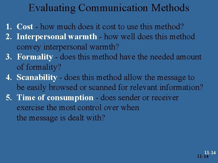 Evaluating Communication Methods 1. Cost - how much does it cost to use this
