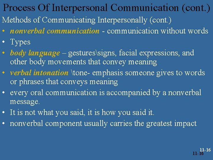 Process Of Interpersonal Communication (cont. ) Methods of Communicating Interpersonally (cont. ) • nonverbal