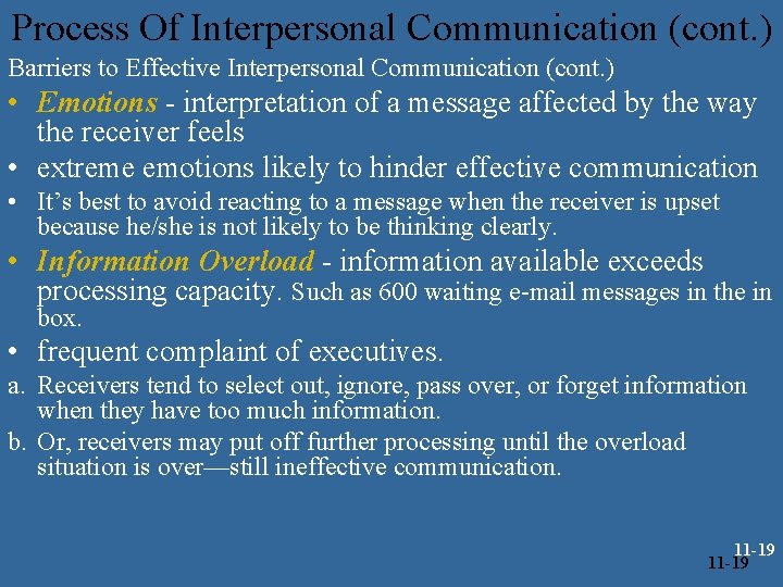 Process Of Interpersonal Communication (cont. ) Barriers to Effective Interpersonal Communication (cont. ) •