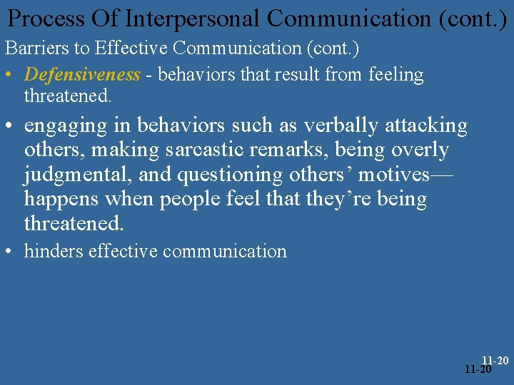 Process Of Interpersonal Communication (cont. ) Barriers to Effective Communication (cont. ) • Defensiveness