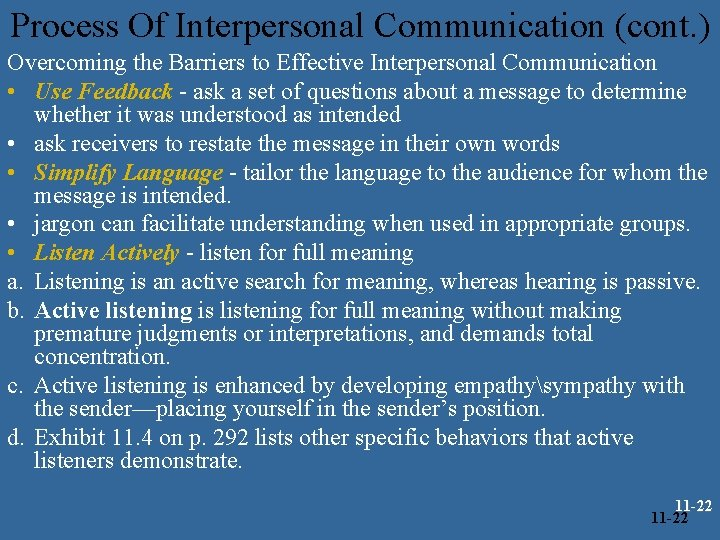 Process Of Interpersonal Communication (cont. ) Overcoming the Barriers to Effective Interpersonal Communication •
