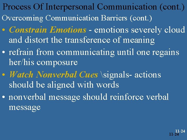 Process Of Interpersonal Communication (cont. ) Overcoming Communication Barriers (cont. ) • Constrain Emotions