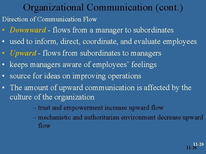 Organizational Communication (cont. ) Direction of Communication Flow • • • Downward - flows