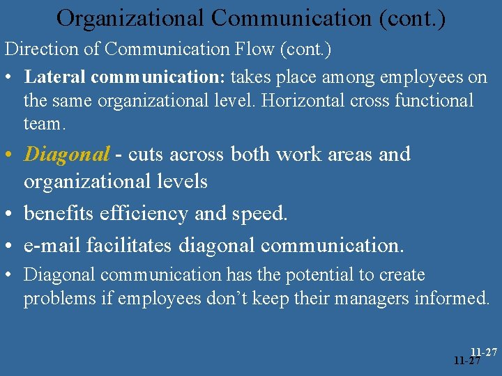 Organizational Communication (cont. ) Direction of Communication Flow (cont. ) • Lateral communication: takes