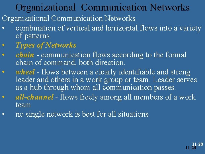 Organizational Communication Networks • combination of vertical and horizontal flows into a variety of
