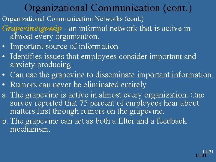Organizational Communication (cont. ) Organizational Communication Networks (cont. ) Grapevinegossip - an informal network