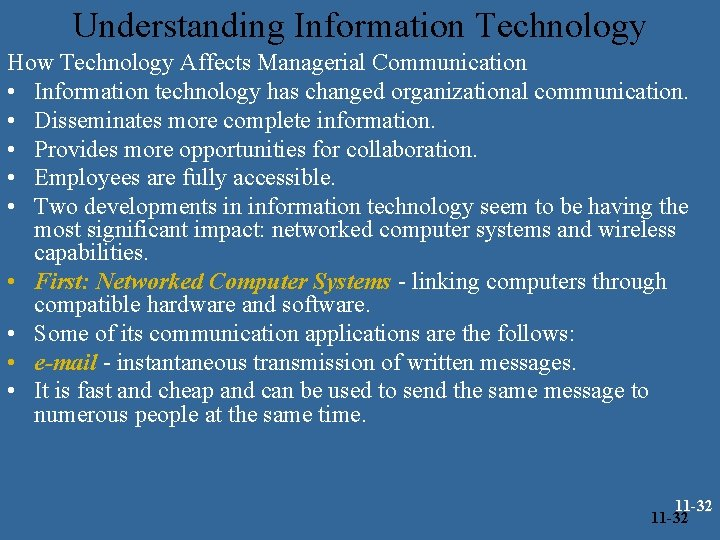 Understanding Information Technology How Technology Affects Managerial Communication • Information technology has changed organizational