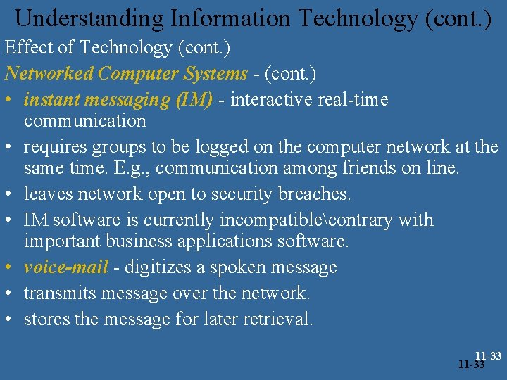 Understanding Information Technology (cont. ) Effect of Technology (cont. ) Networked Computer Systems -