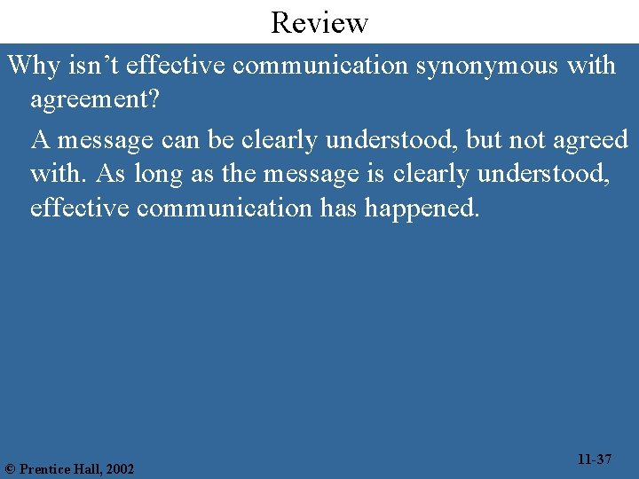 Review Why isn't effective communication synonymous with agreement? A message can be clearly understood,