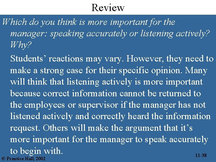 Review Which do you think is more important for the manager: speaking accurately or