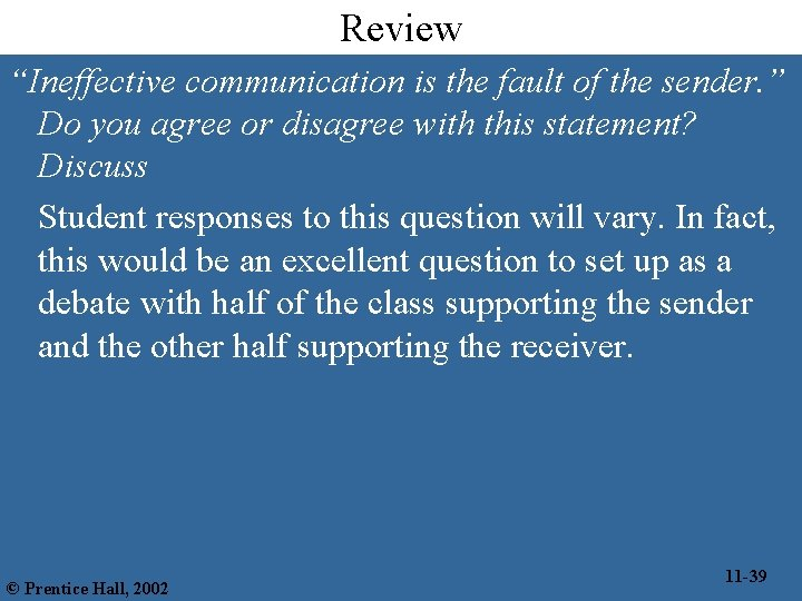 """Review """"Ineffective communication is the fault of the sender. """" Do you agree or"""