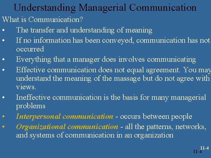 Understanding Managerial Communication What is Communication? • The transfer and understanding of meaning •