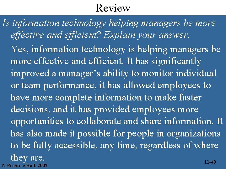 Review Is information technology helping managers be more effective and efficient? Explain your answer.