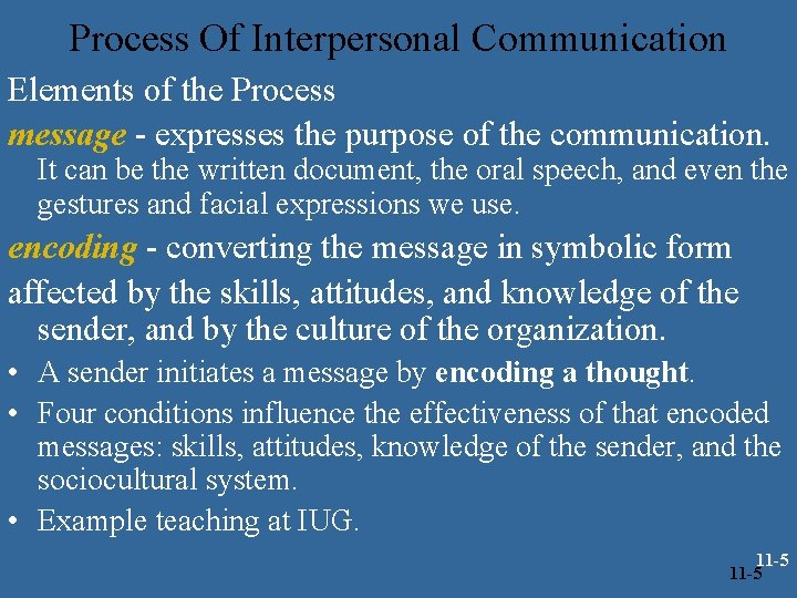 Process Of Interpersonal Communication Elements of the Process message - expresses the purpose of