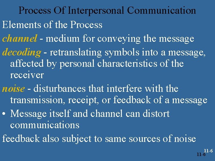 Process Of Interpersonal Communication Elements of the Process channel - medium for conveying the