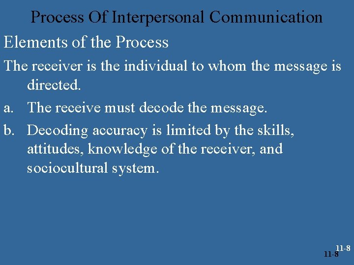 Process Of Interpersonal Communication Elements of the Process The receiver is the individual to