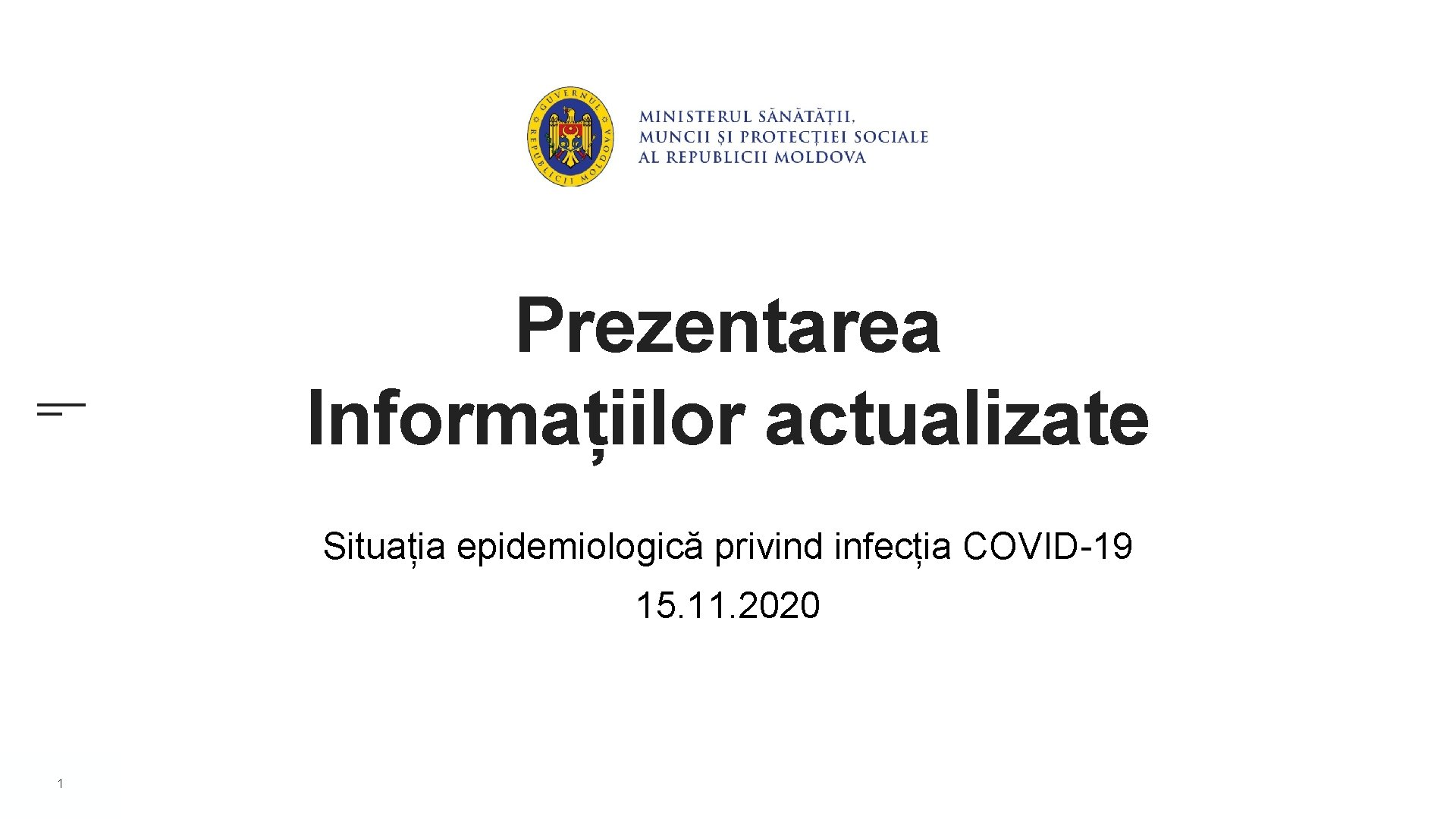 Prezentarea Informațiilor actualizate Situația epidemiologică privind infecția COVID-19 15. 11. 2020 1